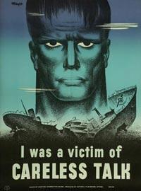 «J'ai été la victime d'une indiscrétion». En novembre 1943, 30 000 exemplaires de cette affiche furent distribués au Canada.